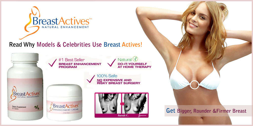 Breast Actives – A Boob Job Minus The Surgery